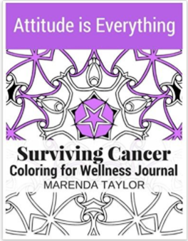 Attitude is Everything: Surviving Cancer Coloring for Wellness Journal: An Interactive Coloring Journal For Warriors Battling Cancer