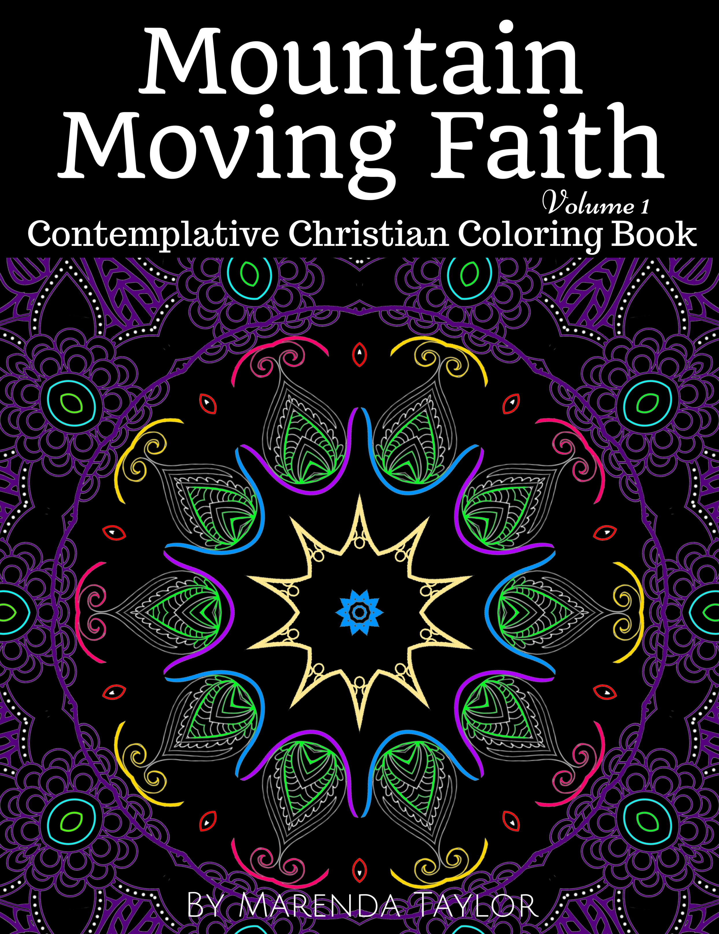 Mountain Moving Faith Volume 1: Contemplative Christian Coloring Book
